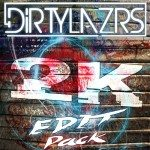 DIRTY LAZRS RELEASE 2K EDIT PACK