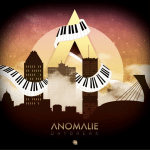 ANOMALIE'S TRULY UNIQUE APPROACH TO SONGWRITING AND ARRANGING