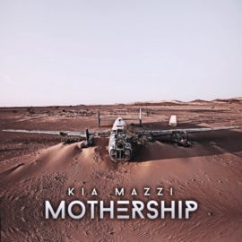 KIA MAZZI: I SEE MY ALBUM MOTHERSHIP AS ONE COMPLETE THOUGHT (INTERVIEW)