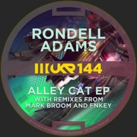UKR144 Rondell Adams – Alley Cat EP – Interview With a Chicago Techno Bad Boy